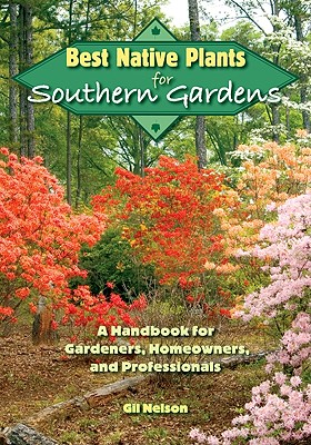 Best Native Plants for Southern Gardens By Nelson, Gil