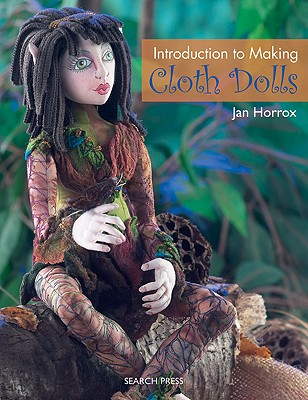 Introduction to Making Cloth Dolls By Horrox, Jan